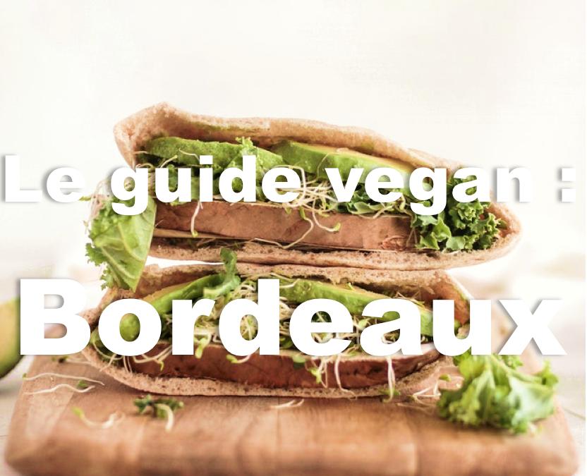 Mes bonnes adresses vegan et éthiques à Bordeaux : le guide