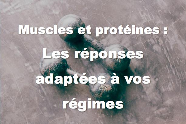 Muscles & protéines: Quelles réponses pour les Vegans, Végétariens, Flexitariens ?
